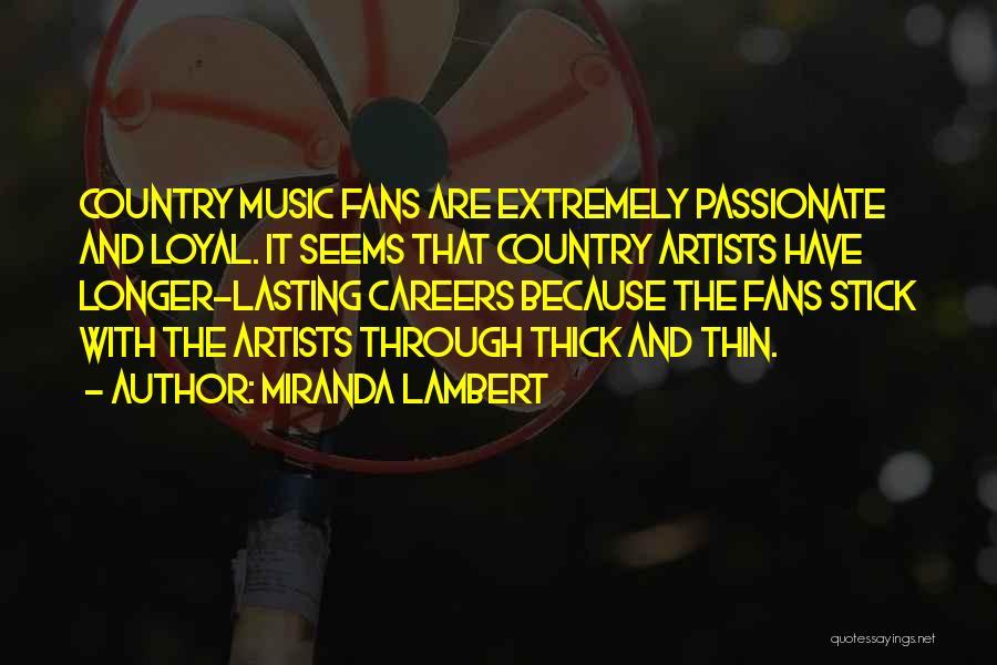 Country Music Artist Quotes By Miranda Lambert
