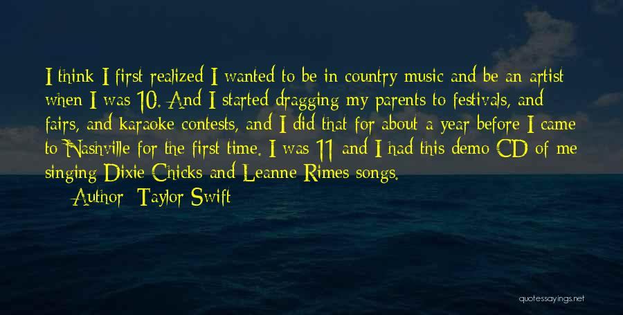 Country Music Artist Quotes By Taylor Swift