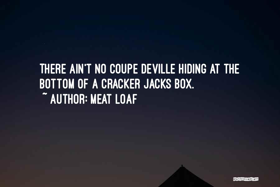 Coupe Deville Quotes By Meat Loaf