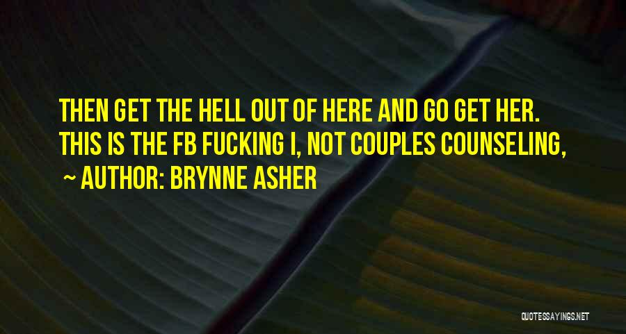 Couples Counseling Quotes By Brynne Asher