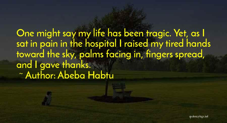 Courage Faith And Hope Quotes By Abeba Habtu