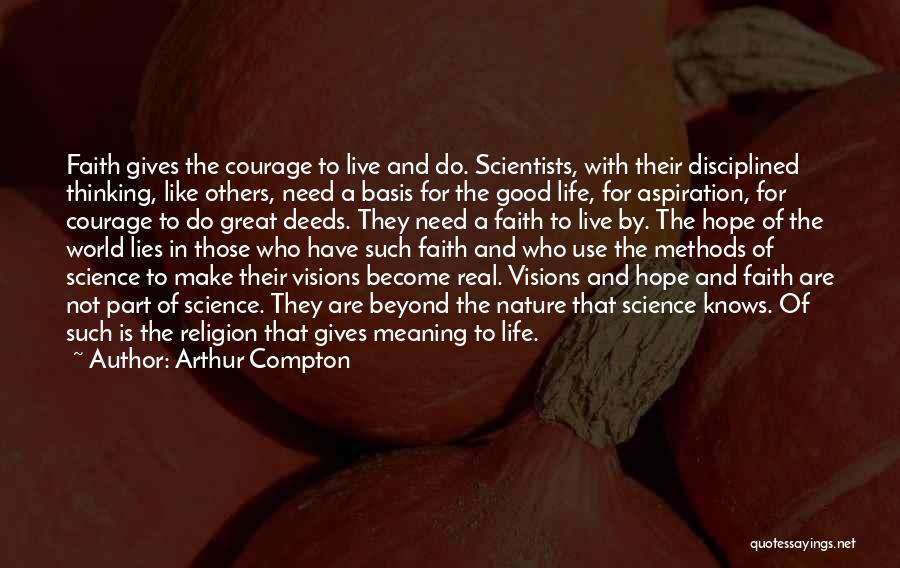 Courage Faith And Hope Quotes By Arthur Compton