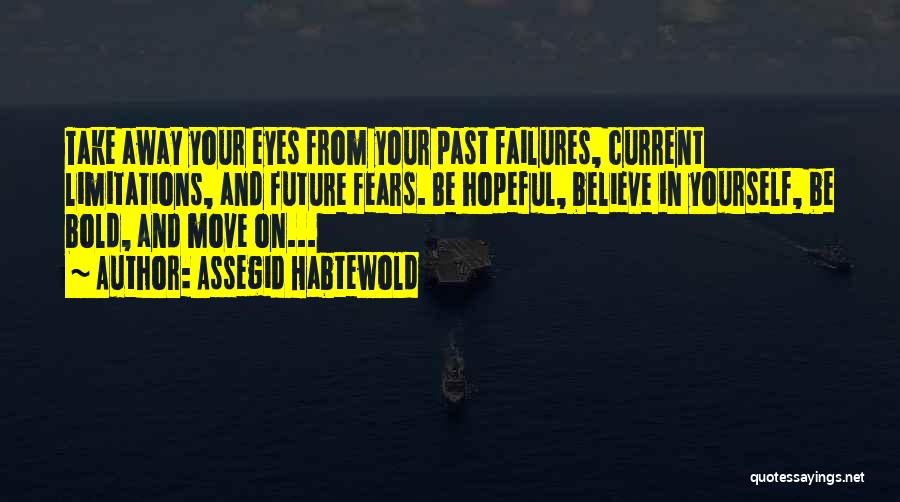 Courage Faith And Hope Quotes By Assegid Habtewold