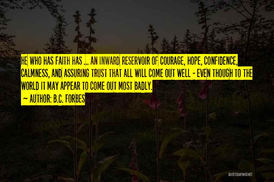 Courage Faith And Hope Quotes By B.C. Forbes