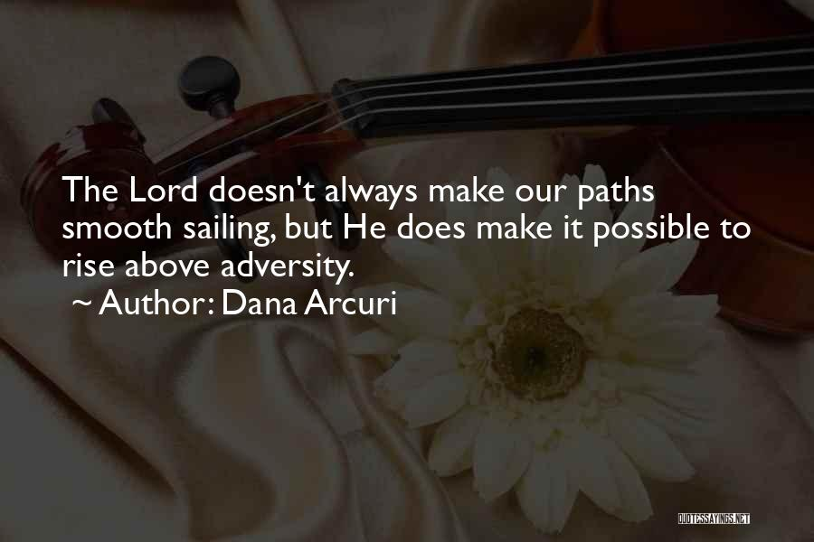 Courage Faith And Hope Quotes By Dana Arcuri