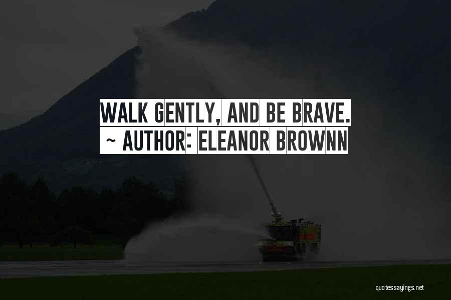 Courage Faith And Hope Quotes By Eleanor Brownn