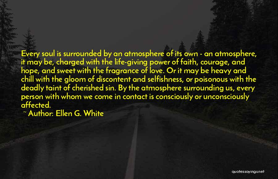 Courage Faith And Hope Quotes By Ellen G. White