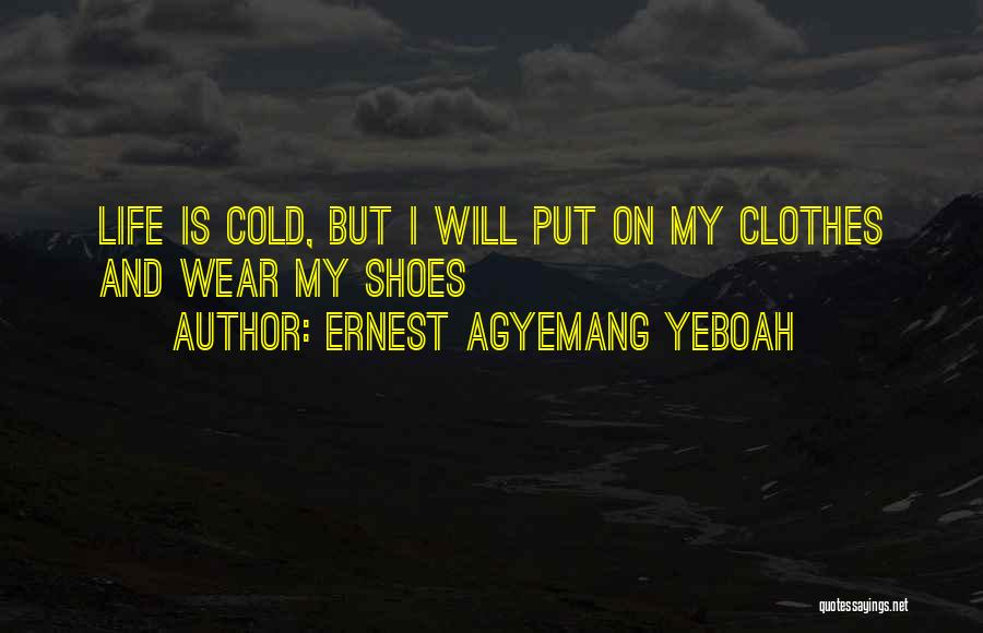 Courage Faith And Hope Quotes By Ernest Agyemang Yeboah