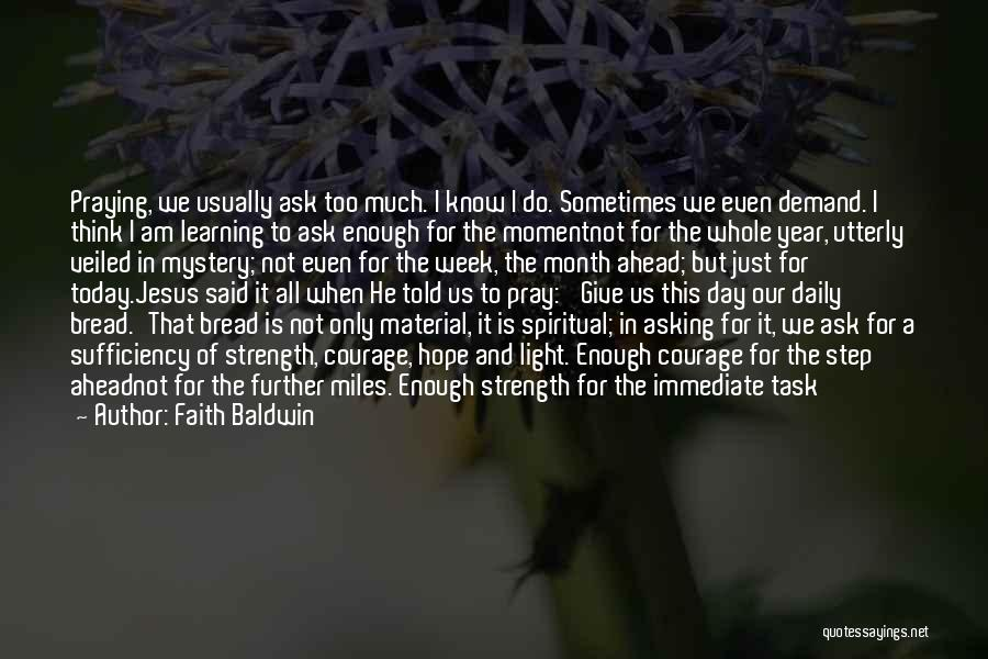 Courage Faith And Hope Quotes By Faith Baldwin