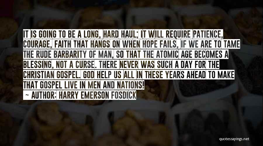 Courage Faith And Hope Quotes By Harry Emerson Fosdick