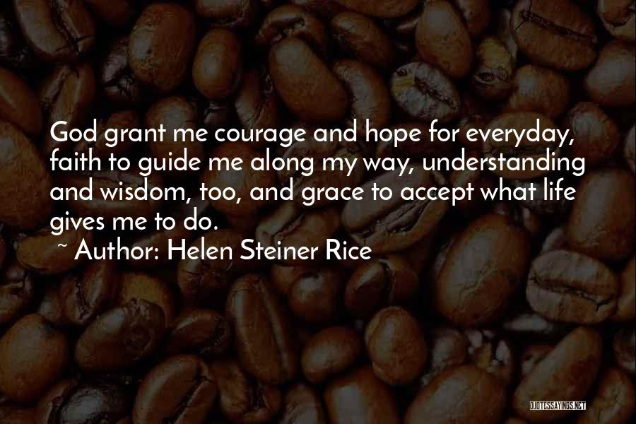 Courage Faith And Hope Quotes By Helen Steiner Rice