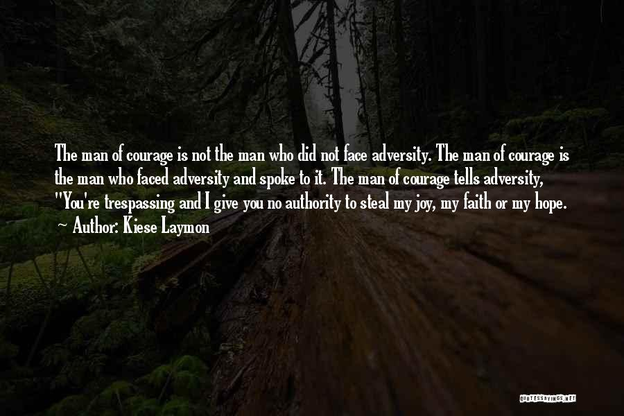 Courage Faith And Hope Quotes By Kiese Laymon