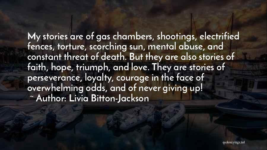 Courage Faith And Hope Quotes By Livia Bitton-Jackson