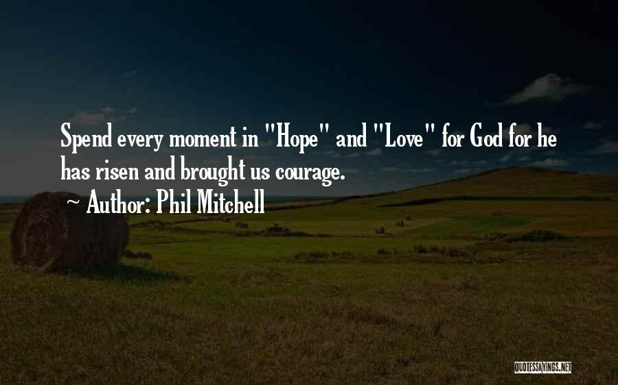 Courage Faith And Hope Quotes By Phil Mitchell