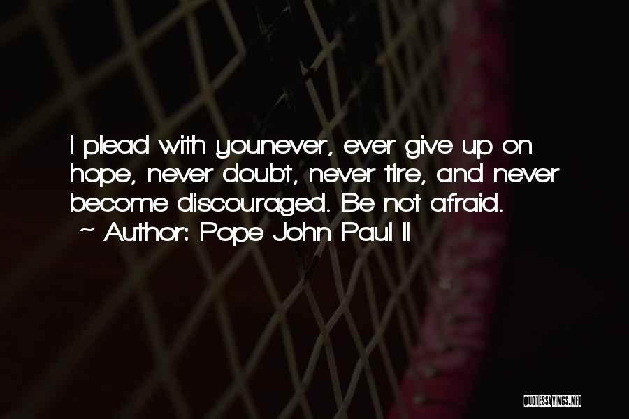 Courage Faith And Hope Quotes By Pope John Paul II