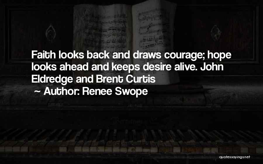 Courage Faith And Hope Quotes By Renee Swope