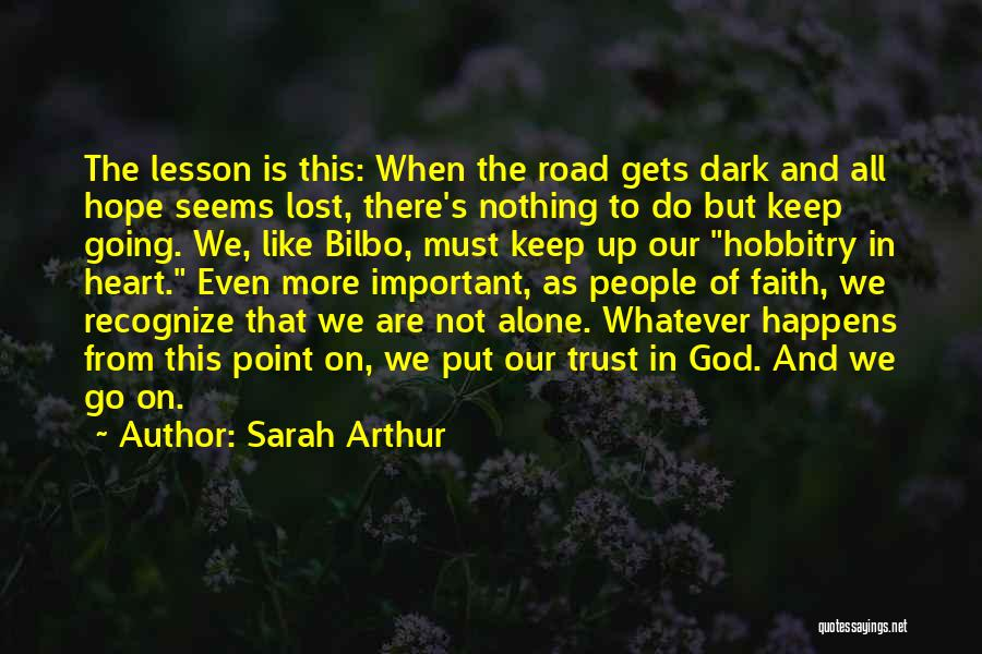 Courage Faith And Hope Quotes By Sarah Arthur