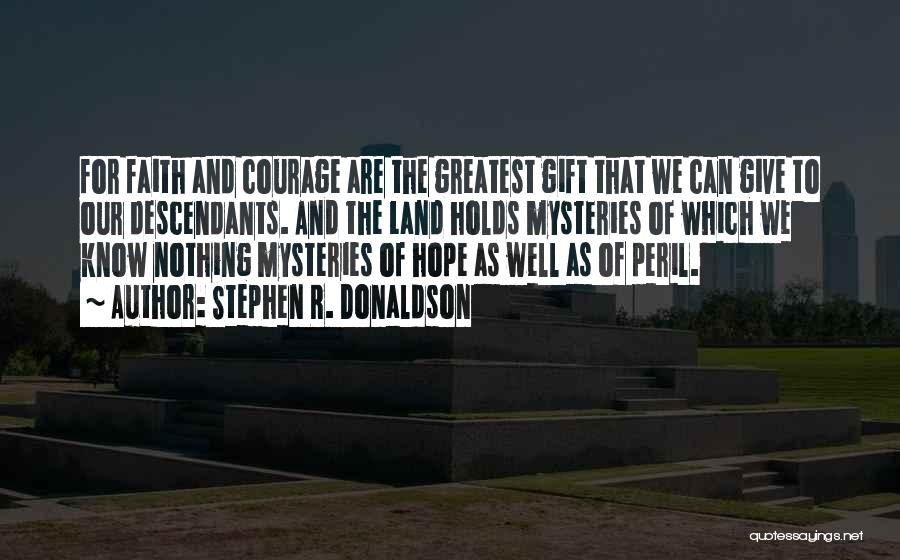 Courage Faith And Hope Quotes By Stephen R. Donaldson
