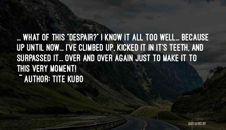 Courage Faith And Hope Quotes By Tite Kubo