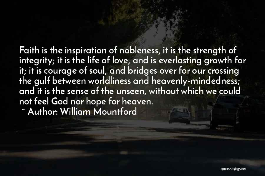 Courage Faith And Hope Quotes By William Mountford