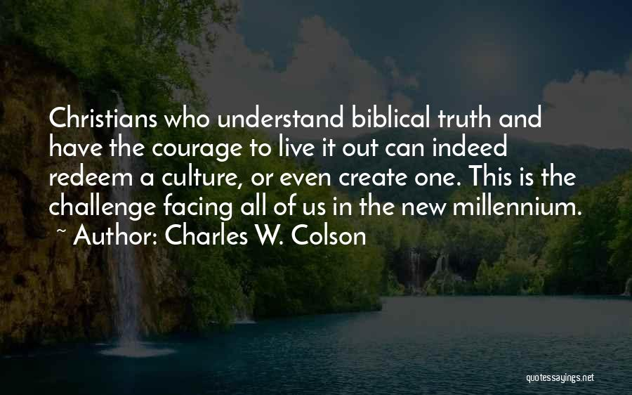Courage To Create Quotes By Charles W. Colson