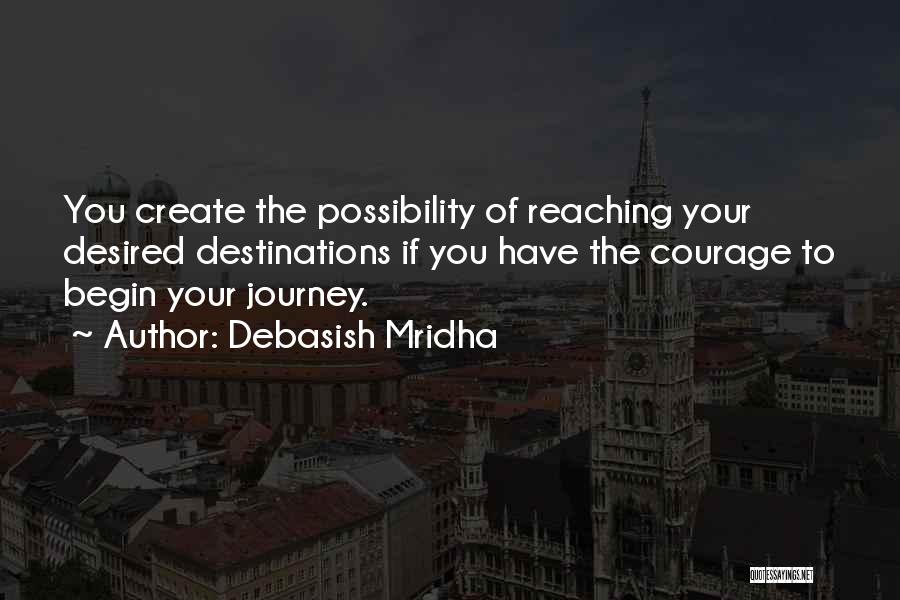 Courage To Create Quotes By Debasish Mridha