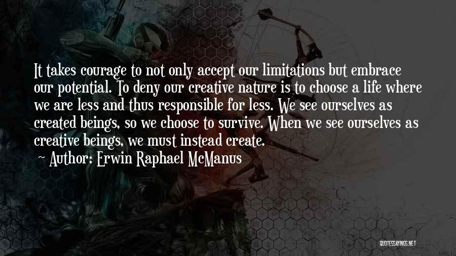 Courage To Create Quotes By Erwin Raphael McManus