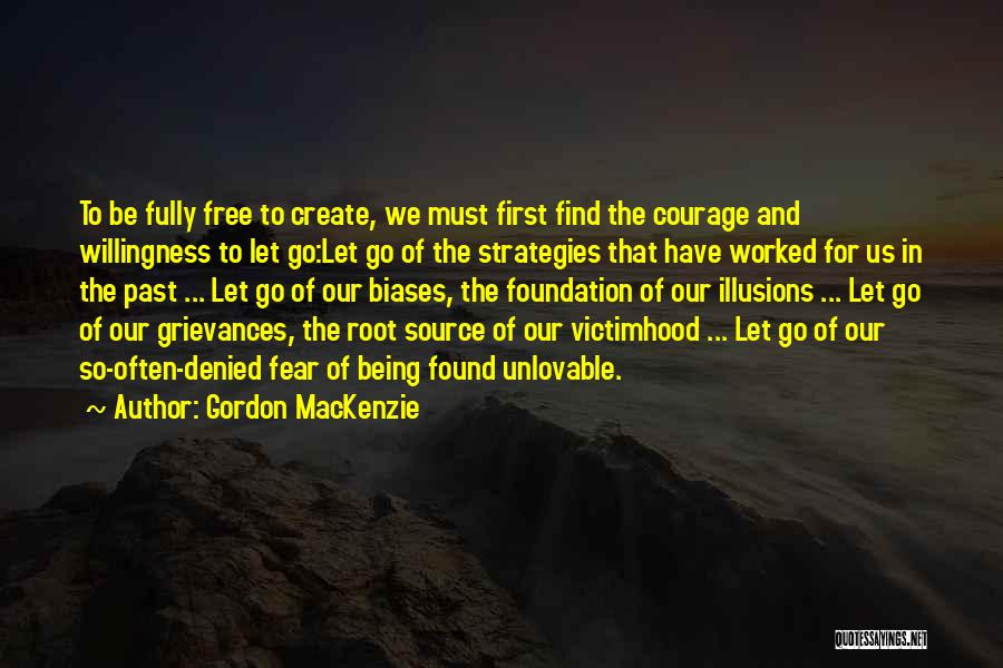 Courage To Create Quotes By Gordon MacKenzie