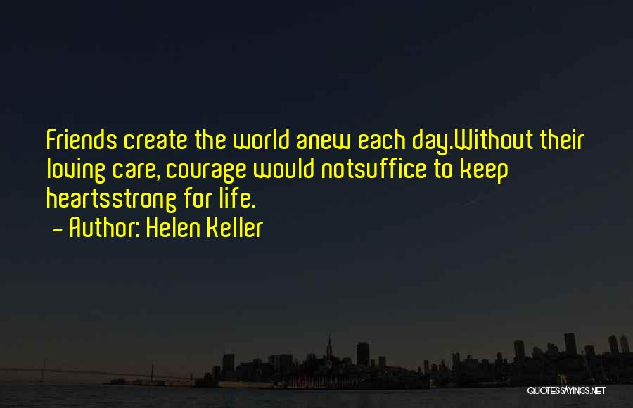 Courage To Create Quotes By Helen Keller