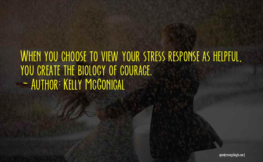 Courage To Create Quotes By Kelly McGonigal