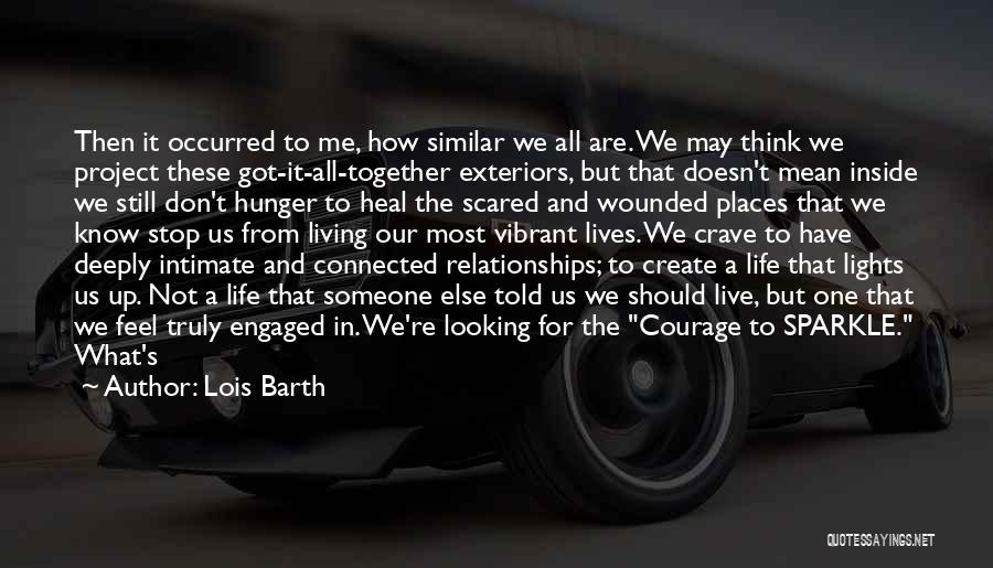 Courage To Create Quotes By Lois Barth