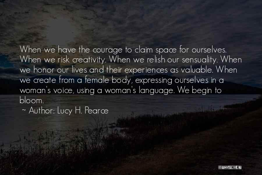 Courage To Create Quotes By Lucy H. Pearce
