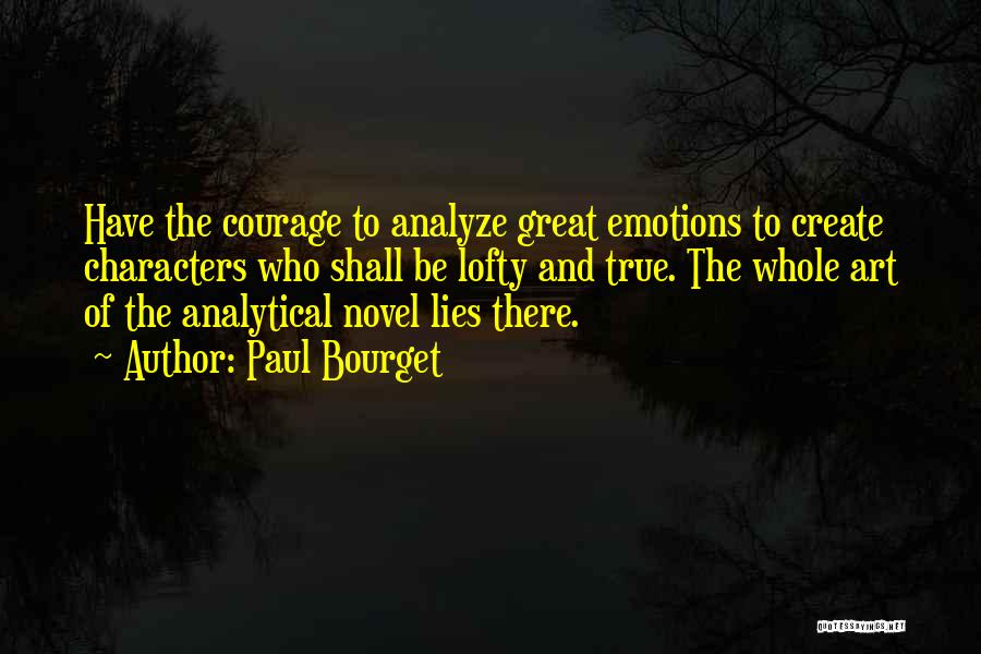Courage To Create Quotes By Paul Bourget