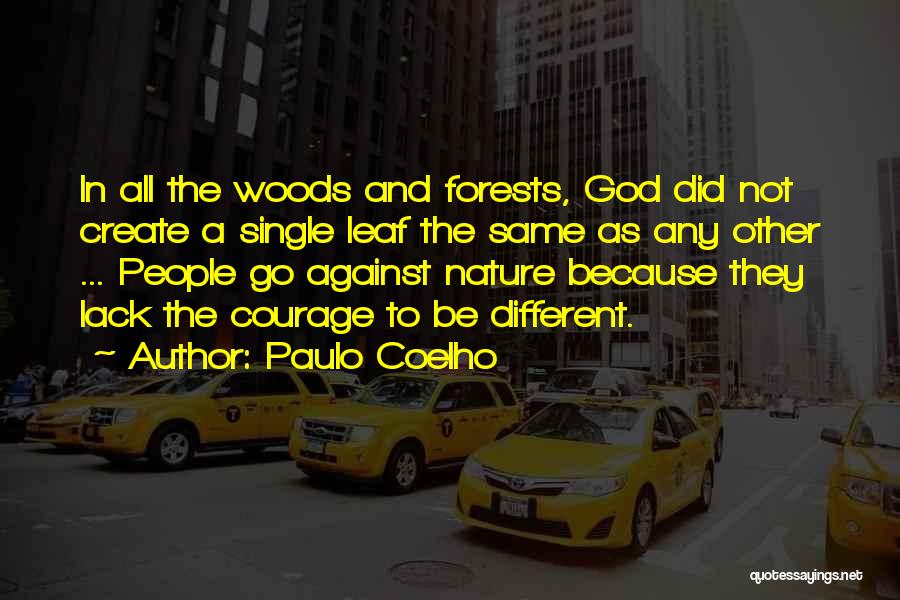 Courage To Create Quotes By Paulo Coelho