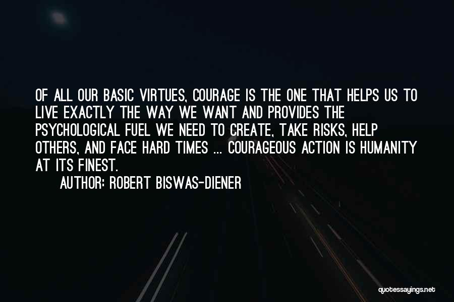 Courage To Create Quotes By Robert Biswas-Diener