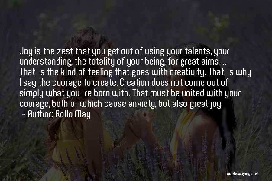 Courage To Create Quotes By Rollo May