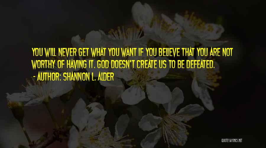 Courage To Create Quotes By Shannon L. Alder