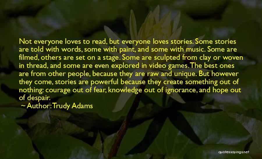 Courage To Create Quotes By Trudy Adams