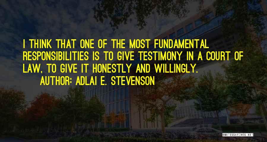 Court Testimony Quotes By Adlai E. Stevenson