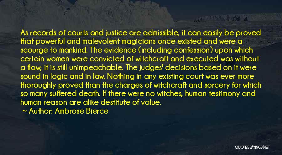 Court Testimony Quotes By Ambrose Bierce