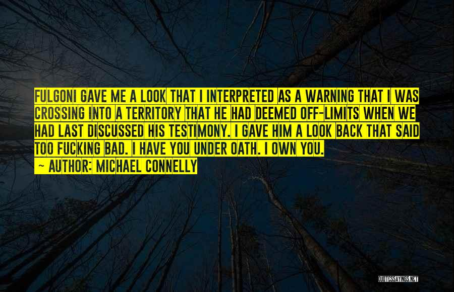 Court Testimony Quotes By Michael Connelly