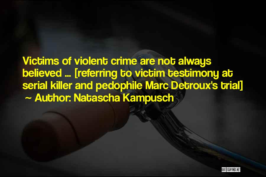 Court Testimony Quotes By Natascha Kampusch