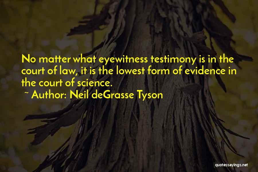 Court Testimony Quotes By Neil DeGrasse Tyson