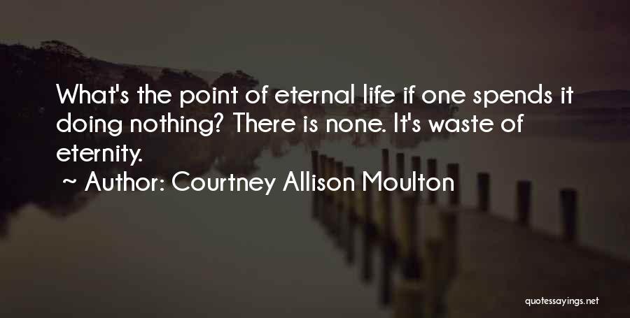 Courtney Allison Moulton Quotes 1001863