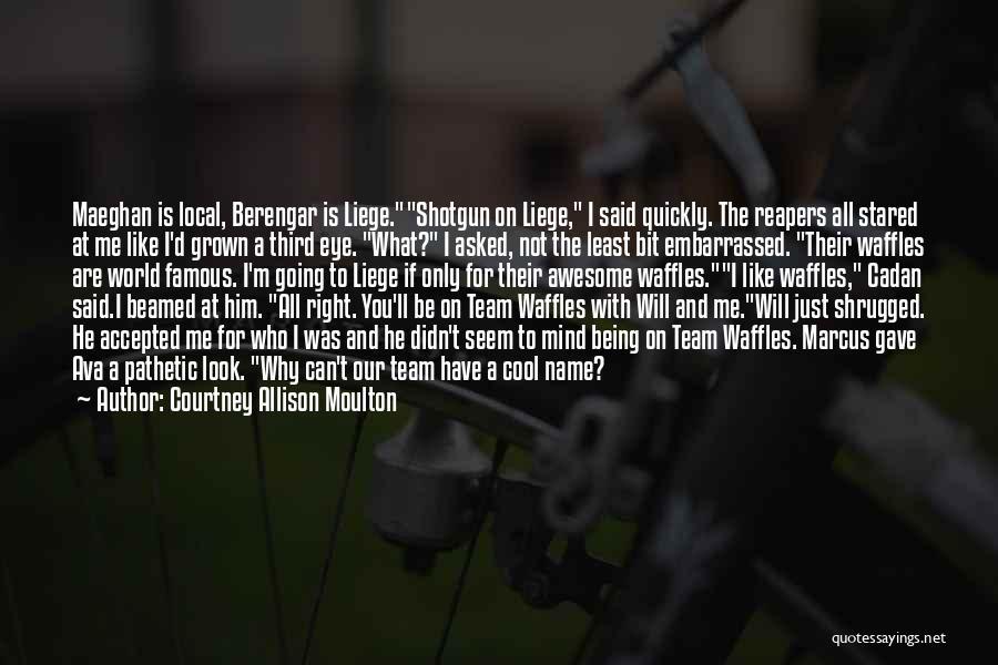 Courtney Allison Moulton Quotes 1020381