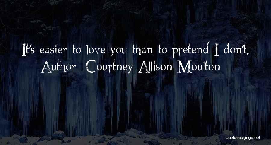 Courtney Allison Moulton Quotes 1129337