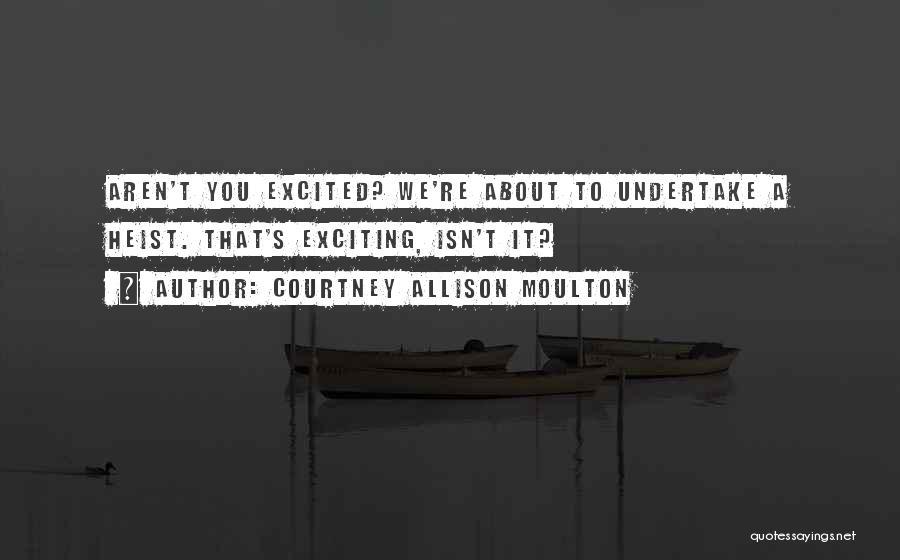 Courtney Allison Moulton Quotes 118765