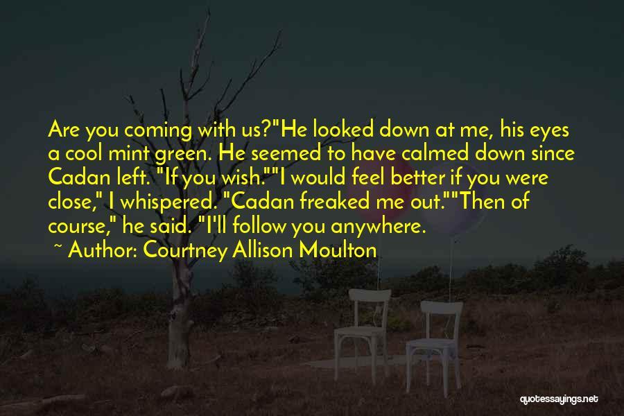 Courtney Allison Moulton Quotes 1234994