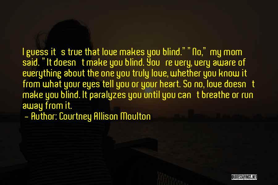 Courtney Allison Moulton Quotes 1239616