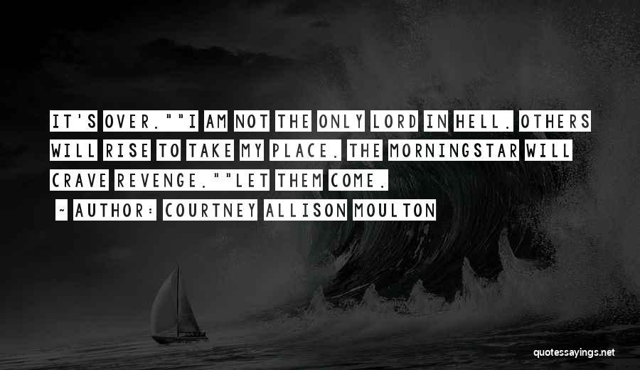 Courtney Allison Moulton Quotes 1325679